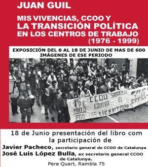 MIS VIVENCIAS, CCOO Y LA TRANSICIÓN POLÍTICA EN LOS CENTROS DE TRABAJO (1976-1999)