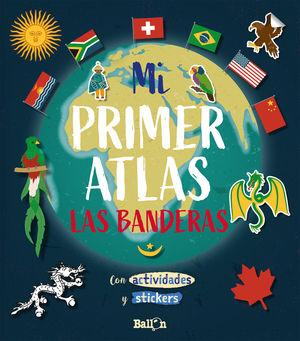 BANDERAS, LAS - MI PRIMER ATLAS