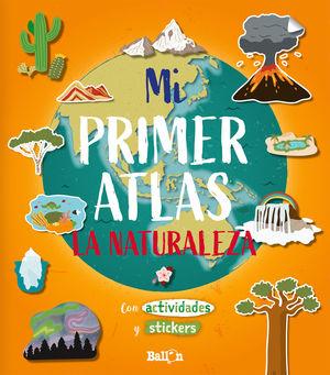 NATURALEZA, LA - MI PRIMER ATLAS