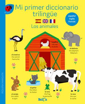 ANIMALES, LOS - MI PRIMER DICCIONARIO TRILINGUE