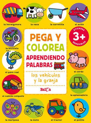 PEGA Y COLOREA APRENDIENDO PALABRAS - LOS VEHÍCULOS Y LA GRANJA