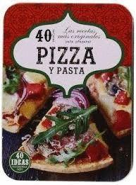 PIZZA Y PASTA. LAS RECETAS MAS ORIGINALES PARA PREPARAR