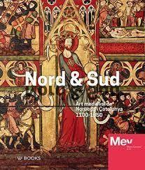 NORD & SUD. ART MEDIEVAL DE NORUEGA I CATALUNYA 1100-1350