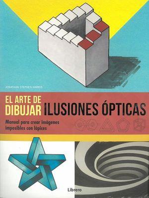 ARTE DE DIBUJAR ILUSIONES OPTICAS, EL