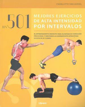 501 MEJORES EJERCICIOS DE ALTA INTENSIDAD POR INTERVALOS, LO