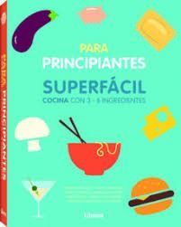 COCINA SUPERFACIL PARA PRINCIPIANTES
