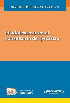 ADOLESCENTE EN EL CONSULTORIO DEL PEDIATRA, EL