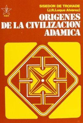 ORIGENES DE LA CIVILIZACION ADAMICA VOL. 4