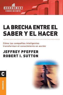 BRECHA ENTRE EL SABER Y EL HACER, LA