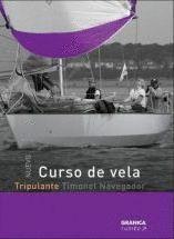 CURSO DE VELA - TRIPULANTE. TOMO 1. TIMONEL NAVEGADOR