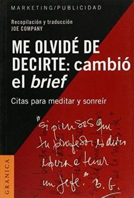 ME OLVIDE DE DECIRTE: CAMBIO EL BRIEF