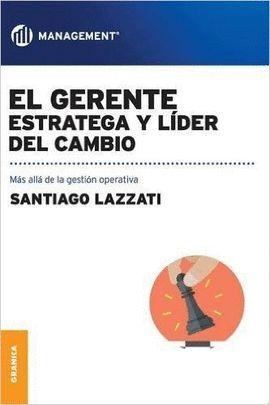 GERENTE: ESTRATEGIA Y LIDER DEL CAMBIO, EL