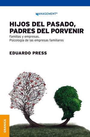 HIJOS DEL PASADO, PADRES DEL PORVENIR