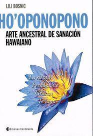 HO'OPONOPONO. ARTE ANCESTRAL DE SANACIÓN HAWAIANO