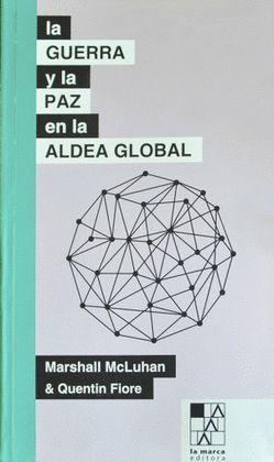 GUERRA Y LA PAZ EN LA ALDEA GLOBAL, LA
