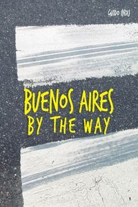 BUENOS AIRES BY THE WAY