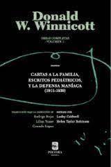 OBRAS COMPLETAS. VOL. 1. CARTAS A LA FAMILIA, ESCRITOS PEDIATRICOS Y LA DEFENSA CAMIACA (1911-1939)