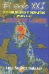 SIGLO XXI, EL. POSIBILIDADES Y DESAFIOS PARA LA REVOLUCION CUBANA