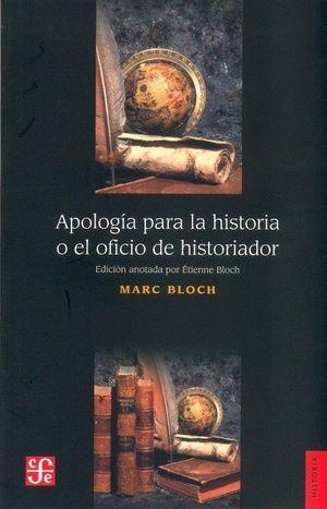 APOLOGÍA PARA LA HISTORIA O EL OFICIO DE HISTORIADOR