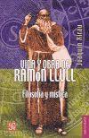 VIDA Y OBRA DE RAMON LLULL. FILOSOFIA Y MISTICA