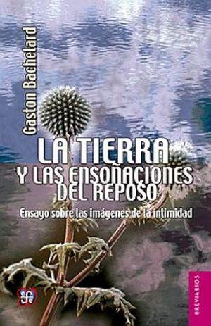 TIERRA Y LAS ENSOÑACIONES DEL REPOSO, LA
