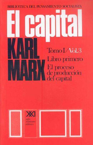 CAPITAL, EL - TOMO 1 / VOL. 3 ( LIBRO PRIMERO )