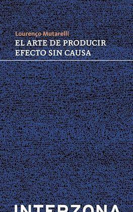 ARTE DE PRODUCIR EFECTO SIN CAUSA, EL