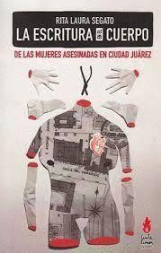 ESCRITURA EN EL CUERPO DE LAS MUJERES ASESINADAS EN CIUDAD JUAREZ, LA