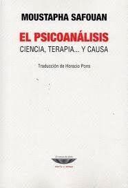 EL PSICOANALISIS. CIENCIA, TERAPIA Y CAUSA