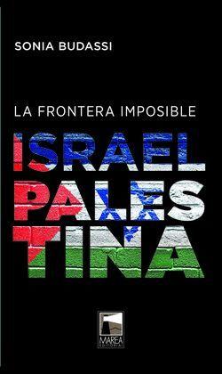 FRONTERA IMPOSIBLE, LA: ISRAEL-PALESTINA