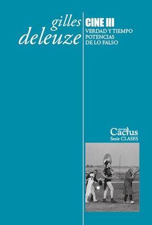 CINE III - VERDAD Y TIEMPO, POTENCIAS DE LO FALSO