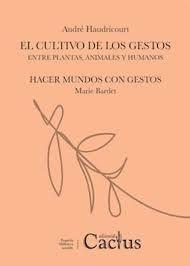 CULTIVO DE LOS GESTOS, EL / HACER MUNDOS CON GESTOS