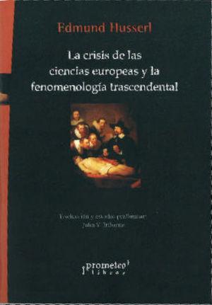 CRISIS DE LAS CIENCIAS EUROPEAS Y LA FENOMENOLOGIA TRASCENDENTAL, LA