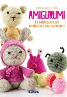 AMIGURUMI - 12 MODELOS DE MUÑECOS EN CROCHET