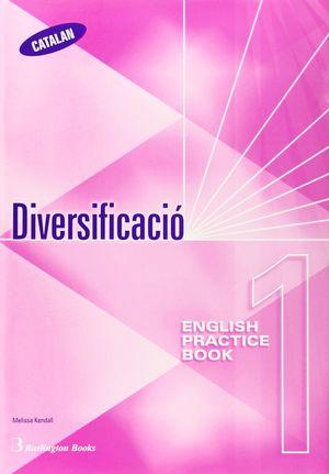DIVERSIFICACIÓ 1 - ENGLISH PRACTICE BOOK