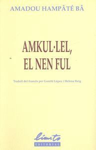 AMKUL.LEL, EL NEN FUL (SEGONA EDICIO)